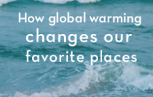 How Global Warming Changes our Favorite Places